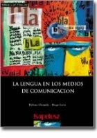 Lengua En Los Medios de Comunicacion, La: Debora M. Chomski;