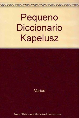 Pequeno Diccionario Kapelusz (Spanish Edition): Varios