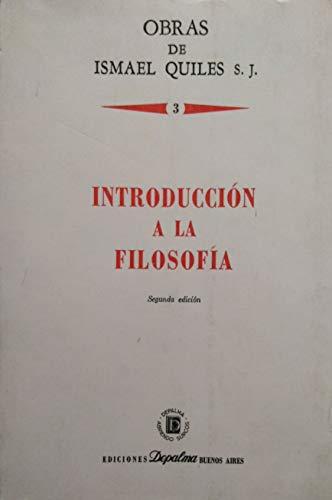 Introduccion a la filosofia (Obras de Ismael: Quiles, Ismael