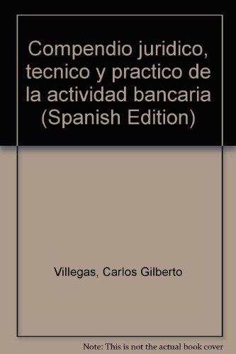 9789501402810: Compendio Juridico, Tecnico Y Practico De La Actividad Bancaria