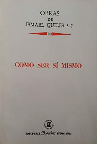 Como ser si mismo (Obras de Ismael: Quiles, Ismael