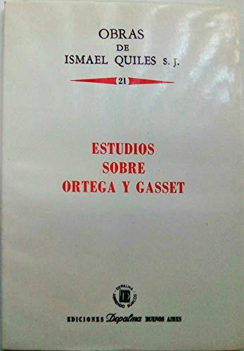 Estudios sobre Ortega y Gasset (Obras de: Quiles, Ismael