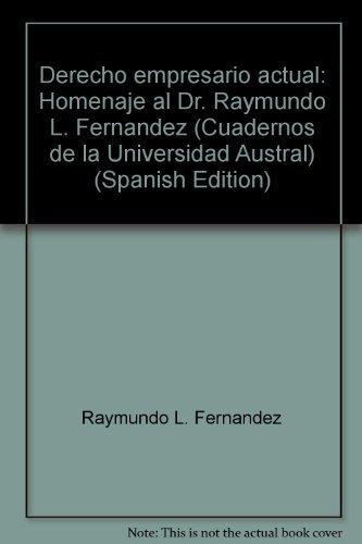 9789501408713: Derecho empresario actual: Homenaje al Dr. Raymundo L. Fernández (Cuadernos de la Universidad Austral) (Spanish Edition)