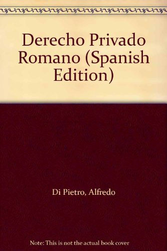 Derecho Privado Romano (Spanish Edition): Di Pietro, Alfredo