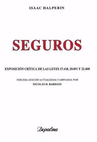 9789501418446: Seguros: Exposicion Critica de las Leyes 17418, 20091 y 22400 (Spanish Edition)