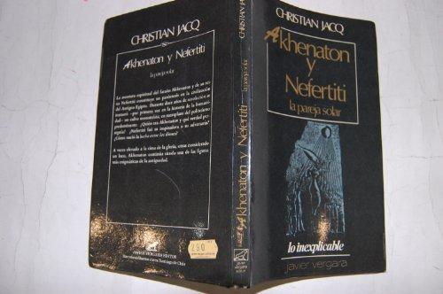 9789501503500: Akhenaton y Nefertiti. La pareja solar