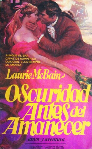 Oscuridad Antes del Amanecer (Spanish Edition) (9501504182) by Laurie McBain; Raul Acuna