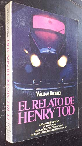 El Relato De Henry Tod/the Story of Henri Tod (Spanish and English Edition) (9789501504408) by William F. Buckley