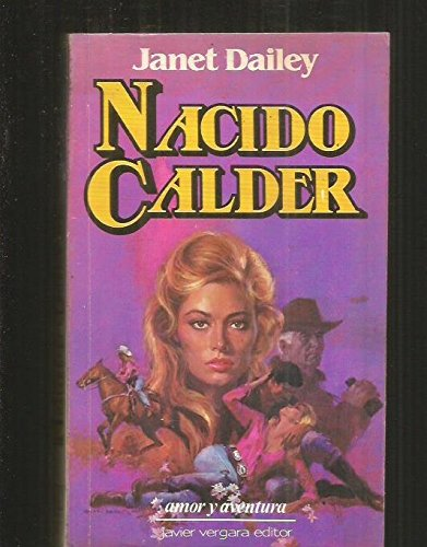 Nacido Calder (Spanish Edition) (950150557X) by Dailey, Janet