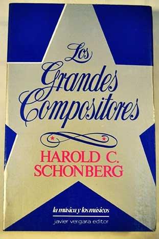 Los Grandes Compositores.: Schonberg, Harold C.