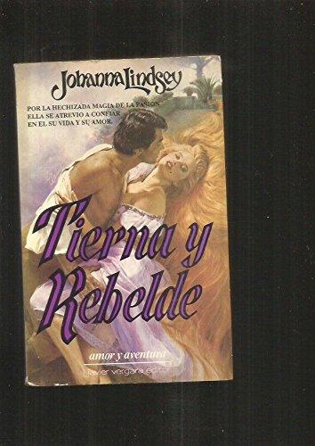 9789501508758: Tierna y Rebelde (Spanish Edition)