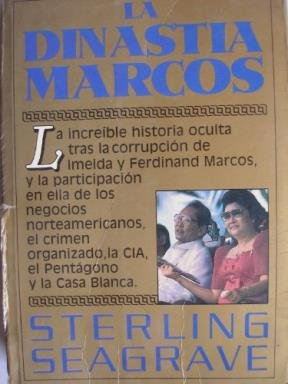 La Dinastia Marcos (Spanish Edition) (9501509559) by Seagrave, Sterling