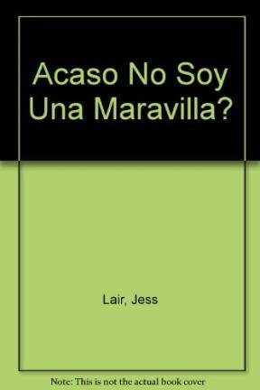 Acaso No Soy Una Maravilla? (Spanish Edition) (9501509915) by Lair, Jess