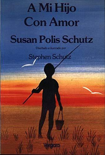 A MI HIJO CON AMOR: POLIS SCHUTZ, SUSAN