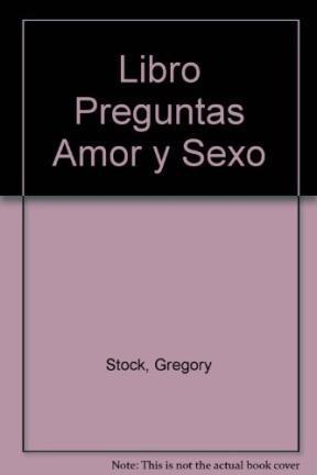 El Libro De Las Preguntas De Amor Y Sexo (Spanish Edition) (9501510352) by Gregory Stock