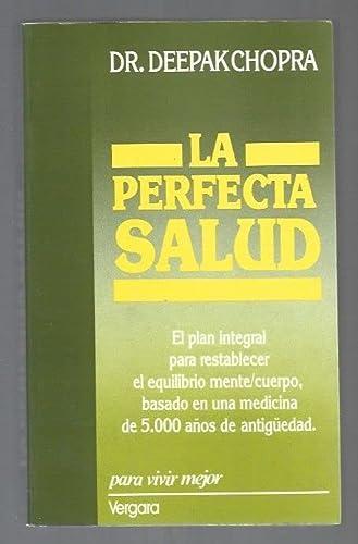 LA PERFECTA SALUD: CHOPRA, DR. DEEPAK