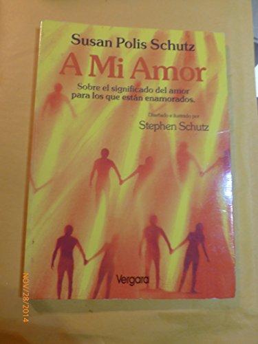 A Mi Amor (Spanish Edition): Schutz