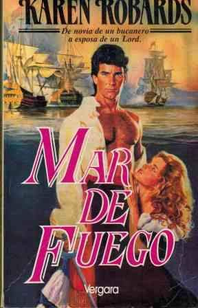 Mar de Fuego (Spanish Edition) (9501511839) by Karen Robards