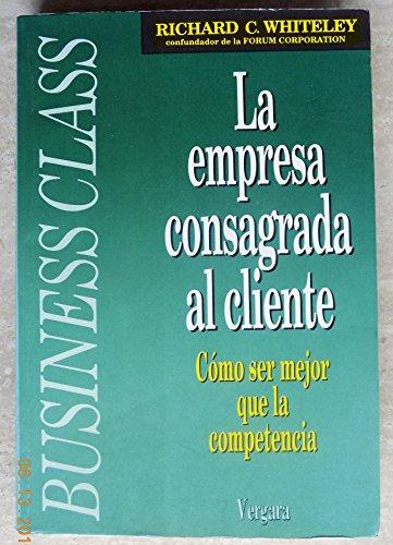 9789501511901: La Empresa Consagrada Al Cliente (Spanish Edition)