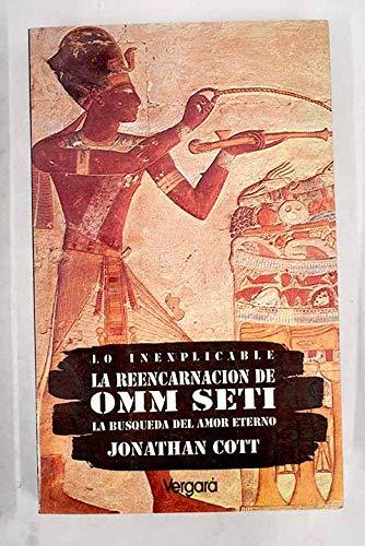 Reencarnacion de Omm Seti (Spanish Edition) (9501511995) by Jonathan Cott