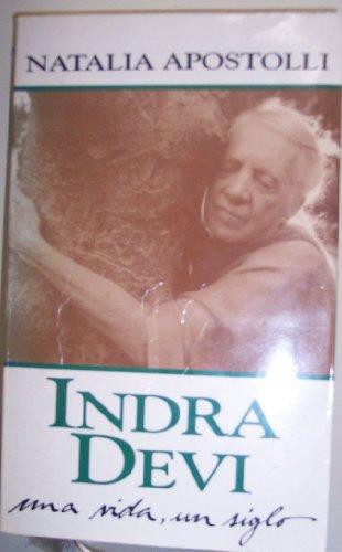 9789501512144: Indra Devi - Una Vida, Un Siglo