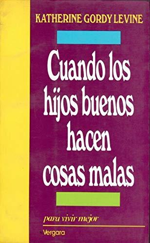 9789501512304: Cuando Los Hijos Buenos Hacen Cosas Malas