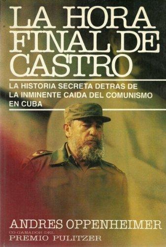 La Hora Final De Castro: La Historia: Oppenheimer, Andres