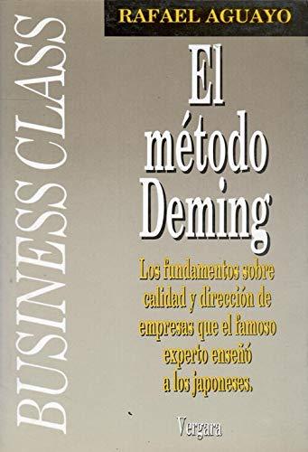 El método Deming.: Rafael Aguayo