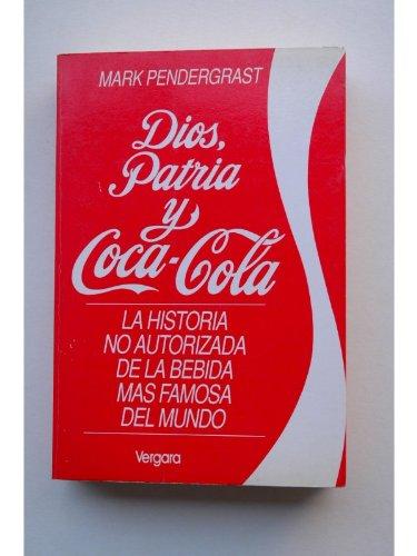 Dios, Patria y Coca Cola (Spanish Edition)