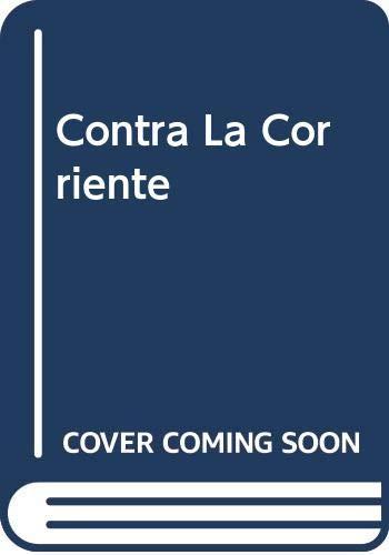 9789501513257: Contra La Corriente (Spanish Edition)