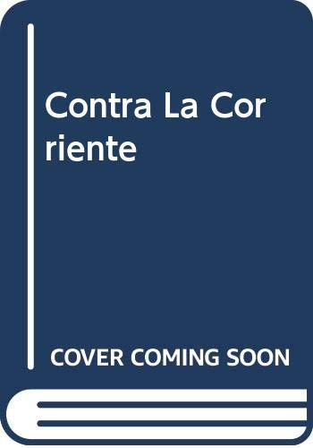 9789501513257: Contra La Corriente (Spanish Edition)