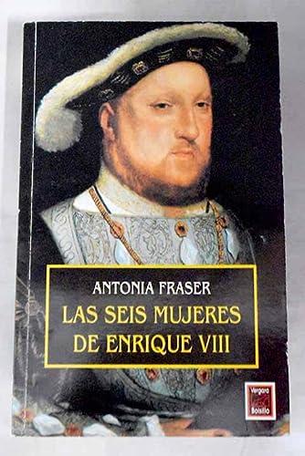 9789501513332: Las Seis Mujeres de Enrique VIII (Spanish Edition)