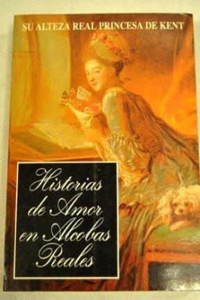 Historias de Amor En Alcobas Reales (Spanish: de Kent, (Princesa)