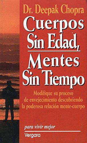 Cuerpos sin edad, mentes sin tiempo (Spanish: Deepak Chopra