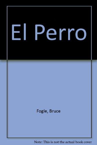 El Perro (Spanish Edition) (9501514188) by Bruce Fogle