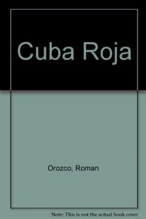 Cuba Roja (Spanish Edition): Orozco, Roman