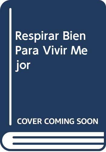 Respirar Bien Para Vivir Mejor (Spanish Edition) (9789501514575) by Devi, Indra
