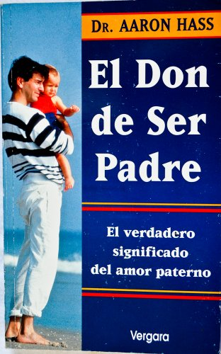 9789501515138: El Don de Ser Padre (Spanish Edition)
