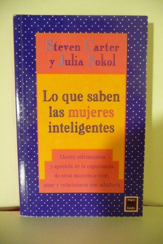 9789501515961: Lo Que Saben Las Mujeres Inteligentes (Spanish Edition)