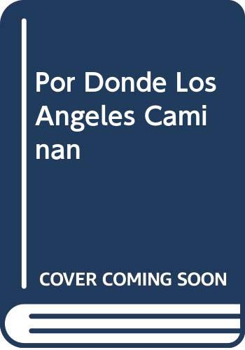 Por Donde Los Angeles Caminan (Spanish Edition) (9501516253) by Joan Wester Anderson