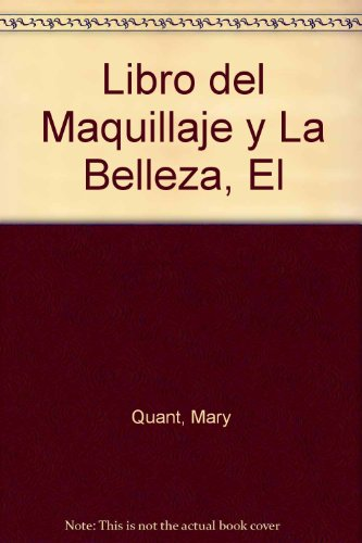 Libro del Maquillaje y La Belleza, El (Spanish Edition) (9501516938) by Quant, Mary