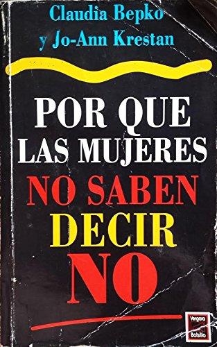 9789501517170: Por Que Las Mujeres No Saben Decir No - (Spanish Edition)