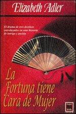 La Fortuna Tiene Cara de Mujer (Spanish Edition) (9501517527) by Adler, Elizabeth