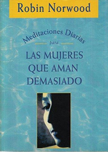 Meditaciones Diarias Para Las Mujeres Que AMA (Spanish Edition): Robin Norwood