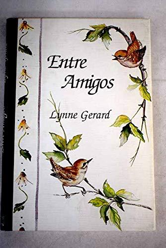 Entre Amigos (Spanish Edition): Gerard, Lynn