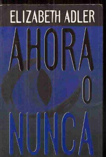 9789501518023: Ahora O Nunca (Spanish Edition)
