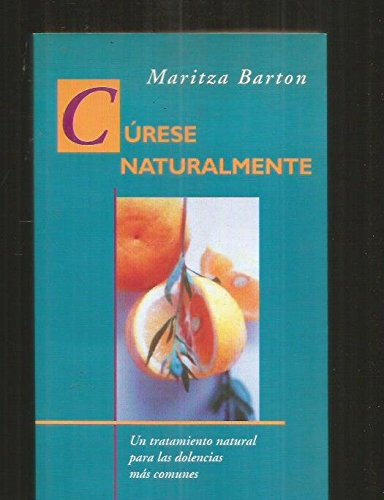 9789501518177: Curese Naturalmente (Spanish Edition)