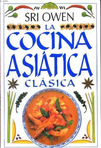 La cocina asiatica clasica/ The Classic Asian Cookbook (Spanish Edition): Sri Owen