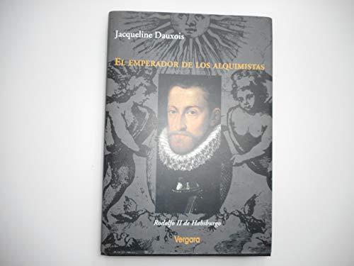 El Emperador de Los Alquimistas (Spanish Edition) (9501518795) by Jacqueline Dauxois