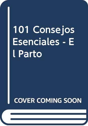 101 Consejos Esenciales - El Parto (Spanish Edition) (9501519325) by Elizabeth Fenwick